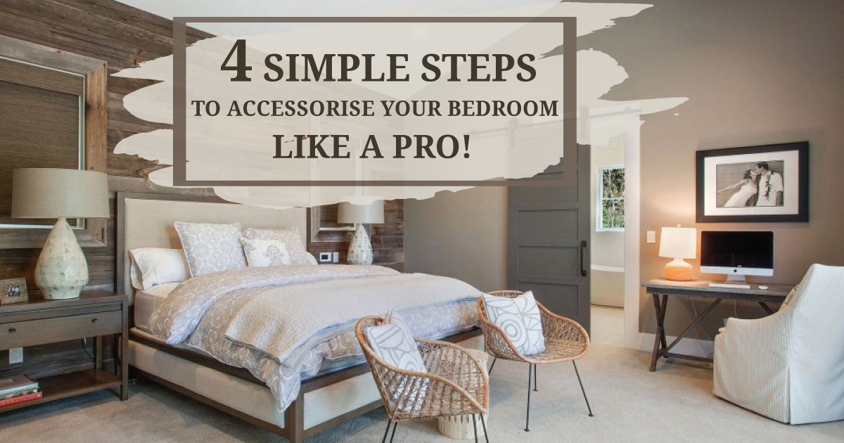 4 simple steps to accessorize your Bedroom like a PRO!