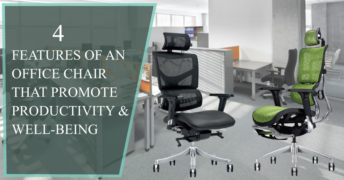 4 Features of an office chair that promote PRODUCTIVITY and WELL-BEING